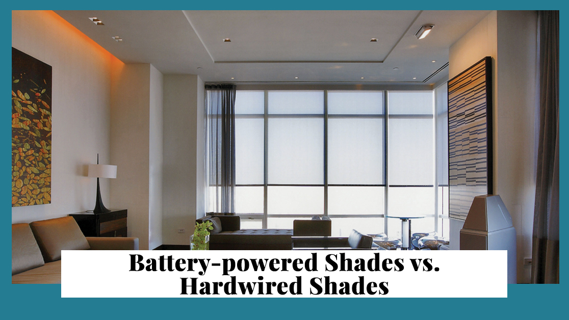 Battery Powered Shades vs Hardwired Shades