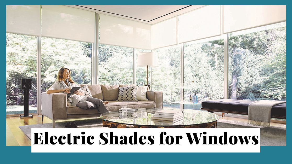 Electric Shades For Windows
