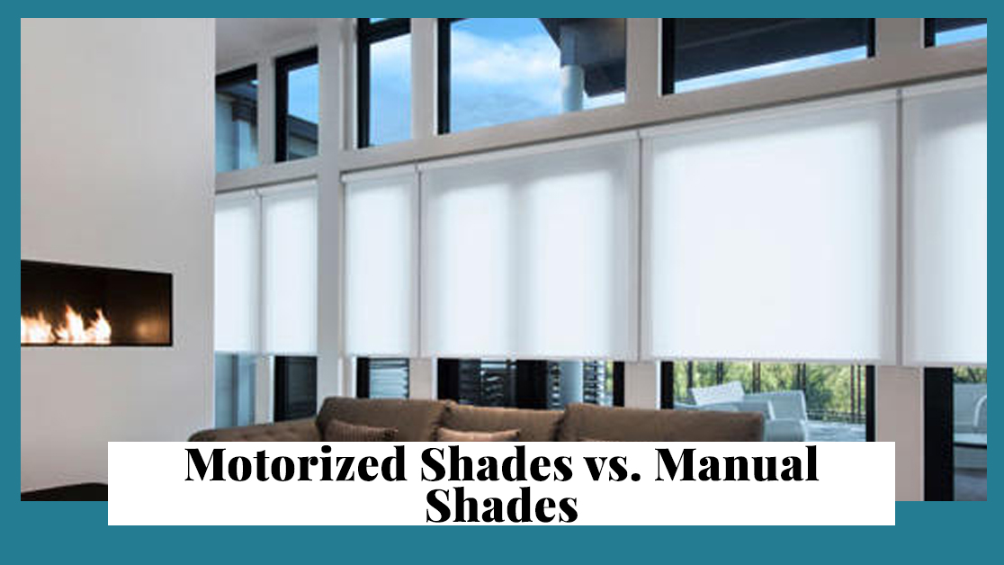 Motorized Shades vs Manual Shades