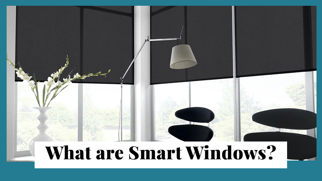 What are Smart Windows?